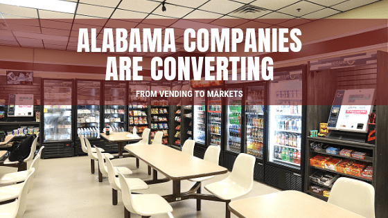 Alabama companies are converting from vending to markets